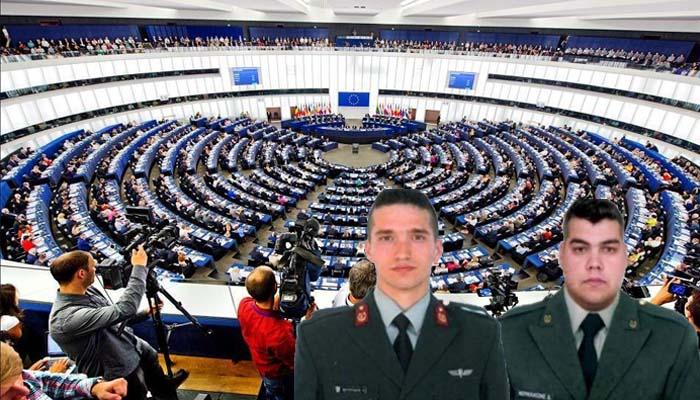 Στο Ευρωπαϊκό Κοινοβούλιο το θέμα των 2 Ελλήνων στρατιωτικών